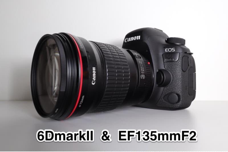 6DmarkⅡ,EF135mmF2